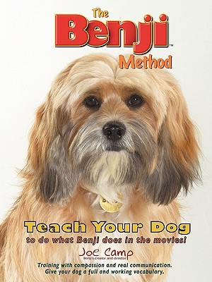 The Benji Method - Teach Your Dog to Do What Benji Does in the Movies  by  Joe Camp