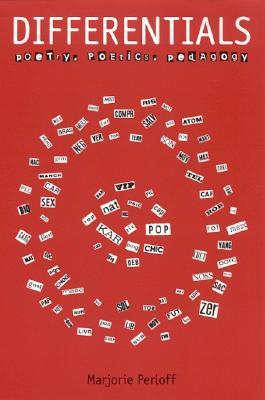 Differentials: Poetry, Poetics, Pedagogy Marjorie Perloff