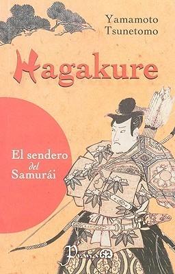 Hagakure: La Senda del Samurai Tsunetomo Yamamoto