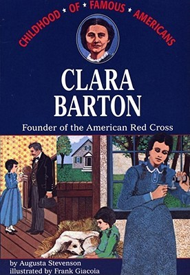 Clara Barton: Founder of the American Red Cross  by  Augusta Stevenson