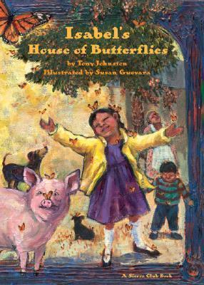 Isabels House of Butterflies (Sierra Club Books (Sierra))  by  Tony Johnston