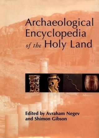 Archaeological Encyclopedia of the Holy Land  by  Avrāhām Negev