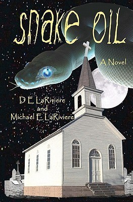 Snake Oil  by  D. E. LaRiviere