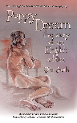 Poppy Dream - The Story of an English Addict.  by  Joe South
