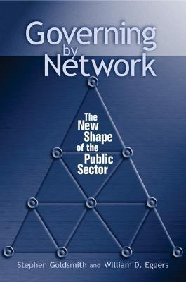 Governing  by  Network: The New Shape of the Public Sector by Stephen Goldsmith