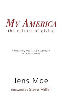 My America: The Culture of Giving  by  Jens Moe