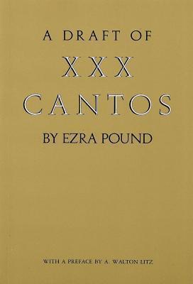 A Draft of XXX Cantos  by  Ezra Pound