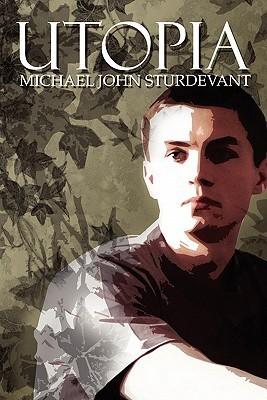 Utopia Michael John Sturdevant