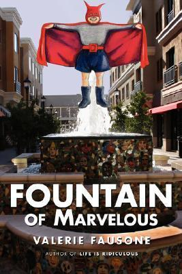 Fountain of Marvelous  by  Valerie Fausone