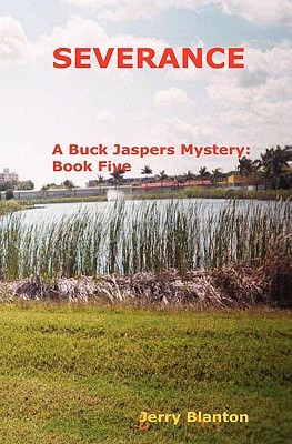 Severance: A Buck Jaspers Mystery: Book Five  by  Jerry Blanton