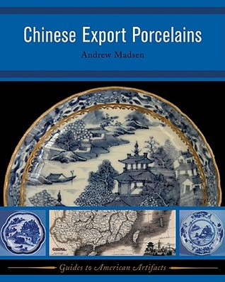 CHINESE EXPORT PORCELAINS  by  Andrew Madsen