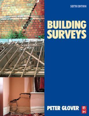 Building Surveys, Sixth Edition Peter Glover