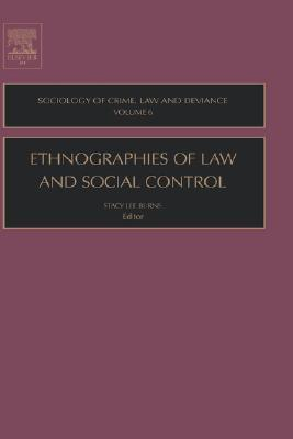 Ethnographies of Law and Social Control, Volume 6 (Sociology of Crime Law and Deviance) Stacy Lee Burns