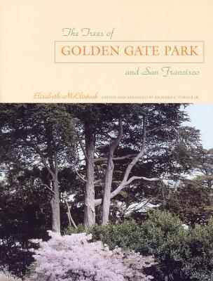 The Trees of Golden Gate Park and San Francisco Elizabeth McClintock