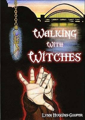 Walking with Witches Lynn Huggins-Cooper