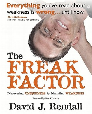 The Freak Factor for Kids: The Weirdest and Weakest Children Make the Best Adults David J. Rendall
