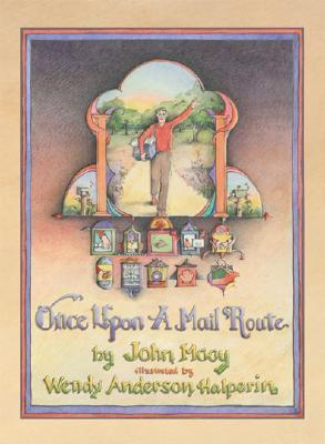Once Upon a Mail Route: Based on a True Story  by  John Mooy