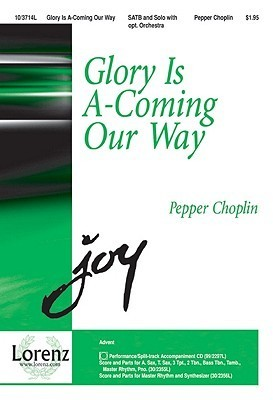 Glory Is A-Coming Our Way Pepper Choplin