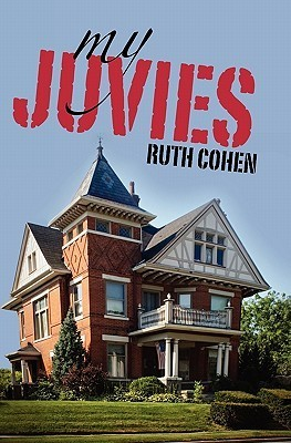 My Juvies  by  Ruth Cohen
