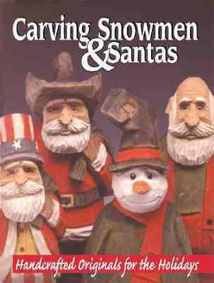Hand Carving Snowmen & Santas: Handcrafted Originals for the Holidays  by  Mike Shipley