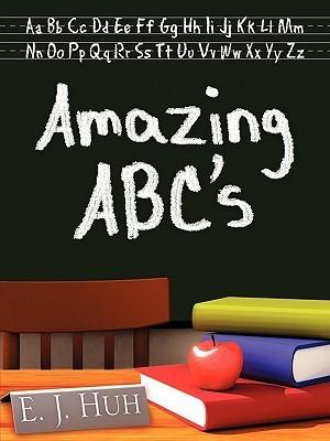 Amazing ABCs  by  E.J. Huh