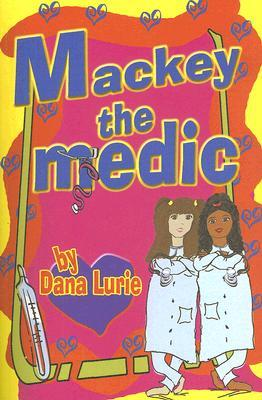 Mackey The Medic (Revised)  by  Dana Lurie