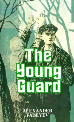 The Young Guard  by  Alexander Fadeev