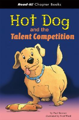 Hot Dog and the Talent Competition (Read-It! Chapter Books) (Read-It! Chapter Books)  by  Paul Stewart