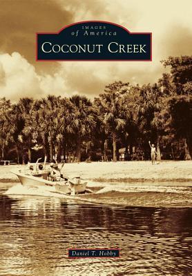 Coconut Creek  by  Daniel T. Hobby