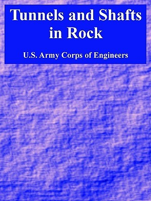 Tunnels and Shafts in Rock United States Army: Corps of Engineers