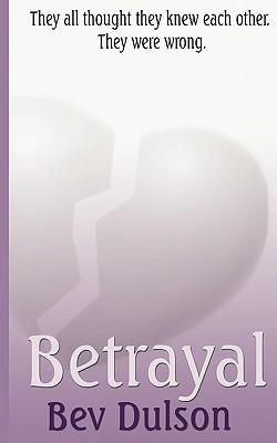 Betrayal  by  Bev Dulson