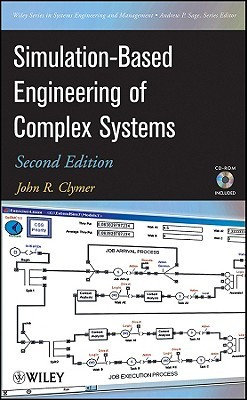 Simulation-Based Engineering of Complex Systems [With CDROM]  by  John R. Clymer