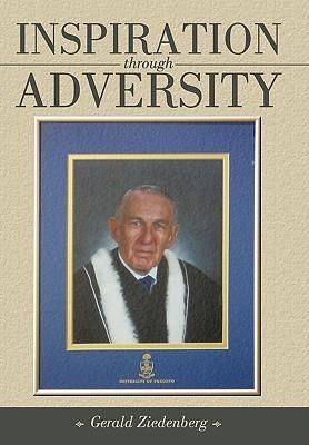 Inspiration Through Adversity Gerald Ziedenberg