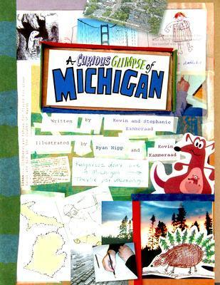 A Curious Glimpse of Michigan  by  Kevin Kammeraad