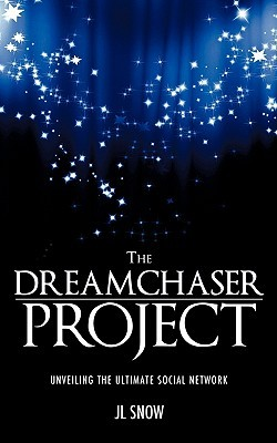 The Dreamchaser Project Jl Snow