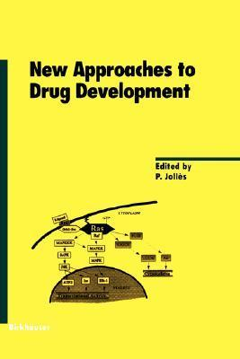 New Approaches to Drug Development P. Jolles