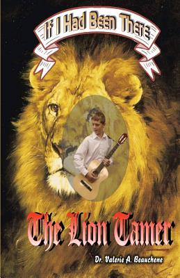 The Lion Tamer  by  Valerie A. Beauchene