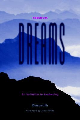 Freedom Dreams: An Invitation to Awakening  by  Dasarath
