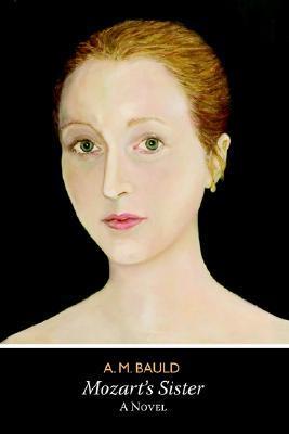 Mozarts Sister  by  A.M. Bauld