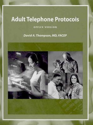 Adult Telephone Protocols - Office Version David A. Thompson
