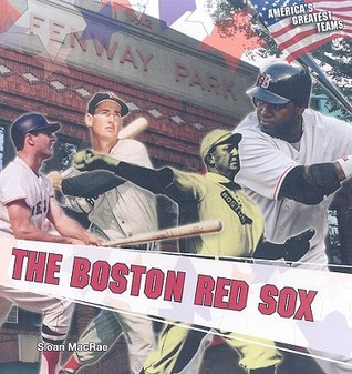 The Boston Red Sox  by  Sloan Macrae