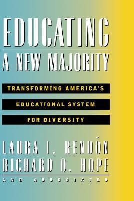 Educating a New Majority: Transforming Americas Educational System for Diversity  by  Laura I. Rendon