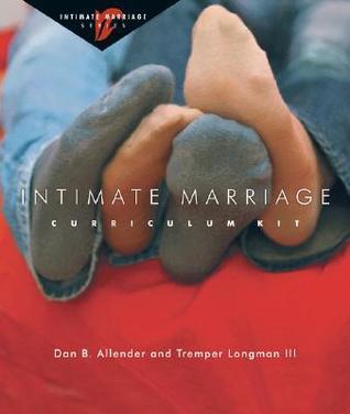 Intimate Marriage Curriculum Kit Dan B. Allender