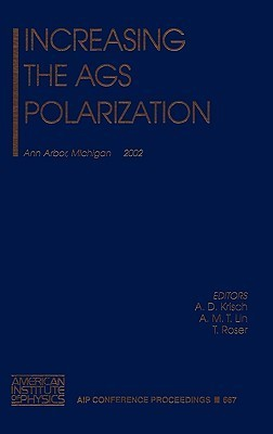 Increasing the AGS Polarization: Ann Arbour, Michigan, 6-9 November 2002  by  A.D. Krisch