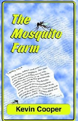 The Mosquito Farm Kevin  Cooper