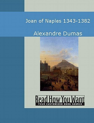 Joan of Naples: 1343-1382  by  Alexandre Dumas