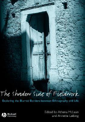 Shadow Side Of Fieldwork  by  Athena McLean