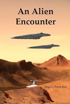 An Alien Encounter  by  Jorge L. Perez-Jara