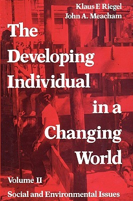 The Developing Individual In A Changing World Klaus F. Riegel