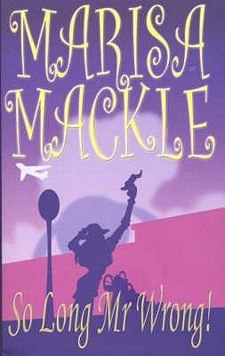 So Long Mr. Wrong!  by  Marisa Mackle